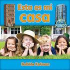 Esta Es Mi Casa by Bobbie Kalman (Paperback / softback, 2010)