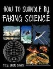 How to Swindle by Faking Science by P.S.J. (Peet) Schutte (Paperback, 2012)