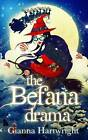 The Befana Drama by Gianna Hartwright (Paperback, 2013)