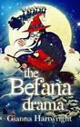 The Befana Drama by Gianna Hartwright (Paperback, 2013)