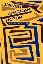 Twentieth-Century Spanish American Fiction (Texas Pan American Series)