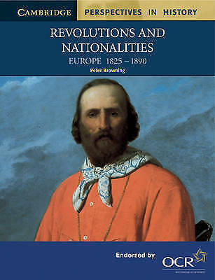 1 of 1 - Revolutions and Nationalities: Europe 1825-1890 by Peter Browning (Paperback,...