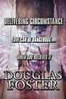 Delivering Circumstance Love Can Be Dangerouswhen She Believes It by Foster Doug