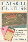 Catskill Culture: A Mountain Rat's Memories of the Great Jewish Resort Area by Phil Brown (Paperback, 2003)