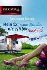 Stacey, S: Mein Ex, seine Familie, die Wildnis und ich von Shannon Stacey (2012, Taschenbuch)