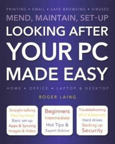 1 of 1 - Laing, Roger, Looking After Your PC Made Easy, Very Good Book