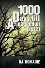 1000 Days Till Armageddon (2012) 9781441549464 by Bj Romaine Paperback