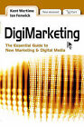 Digimarketing: The Essential Guide to New Media and Digital Marketing by Kent Wertime, Ian Fenwick (Hardback, 2008)