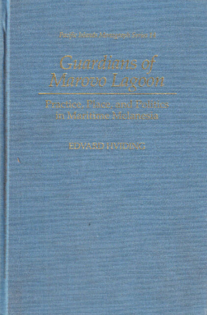 PACIFIC ISLANDS MONOGRAPH SERIES 14: GUARDIANS OF MAROVO LAGOON by E. HVIDING(H)