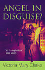 Angel in Disguise? by Victoria Mary Clark (Paperback, 2007)