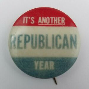 Vintage-Its-Another-Republican-Year-Pinbacks-Button