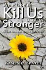 What Don't Kill Us Makes Us Stronger: African American Women and Suicide by Kamesha Spates (Hardback, 2013)