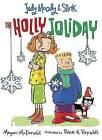 Judy Moody & Stink: The Holly Joliday by Megan McDonald (Paperback / softback)