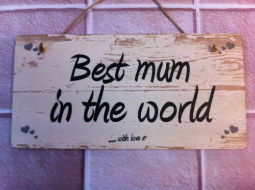 """Shabby Chic /""""Best mum in the world/"""" Plaque"""