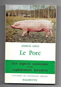 Vente Professionnelle Le Porc - Les Aspects Nouveaux D'une Expoitation Lucrative - André M. Leroy