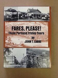 Fares, Please! Those Portland Trolley Years By John T. Labbe Hd W/ Dj Near Mint