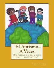 El Autismo... a Veces : Un niño Es Mas Que un Diagnostico by Marta...