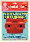 Mental Floss : What's the Difference? by HarperCollins Publishers Inc (Paperback, 2006)