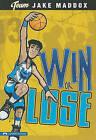 Win or Lose by Jake Maddox (Paperback / softback, 2010)