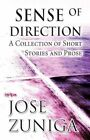 Sense of Direction: A Collection of Short Stories and Prose by Jose Zuniga (Paperback / softback, 2011)