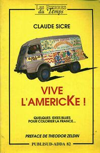 23 Livre vive l'Americke Claude Sicre éditions Publisud- Adda 82 1988 book