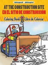At the Construction SiteEn  la obra de construccion: Bilingual Coloring Book (En