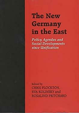 New Germany in the East : Policy Agendas and Social Developments since Unificati