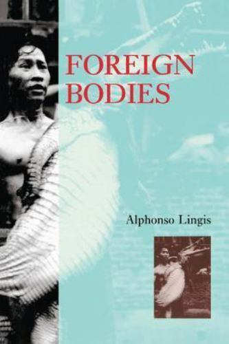Foreign Bodies, Lingis, Alphonso, Good Book