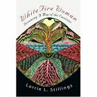 Whitefire Woman Dreaming a Map of The Emotions 9780595276172 Stillings Book
