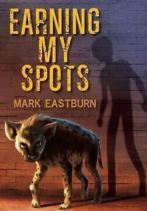 Earning-My-Spots-by-Eastburn-Mark
