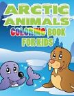 Arctic Animals: Coloring Book for Kids by Speedy Publishing LLC (Paperback / softback, 2014)