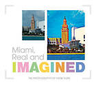 Miami, Real and Imagined by Schiffer Publishing Ltd (Hardback, 2016)