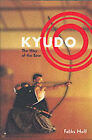Kyudo: The Way of the Blow by Feliks F. Hoff (Paperback, 2002)