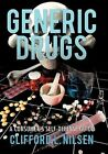 Generic Drugs a Consumer's Self-defense Guide by Clifford L Nilsen 9781450284080