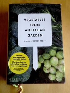 Details about Vegetables From an Italian Garden - Season by Season Recipes:  Phaidon Cookbook