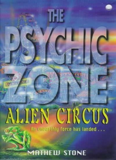 Psychic Zone: Alien Circus,Mathew Stone