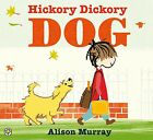 Hickory Dickory Dog by Alison Murray (Paperback, 2013)