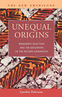 Unequal Origins: Immigrant Selection and the Education of the Second Generation by Cynthia Feliciano (Paperback, 2006)