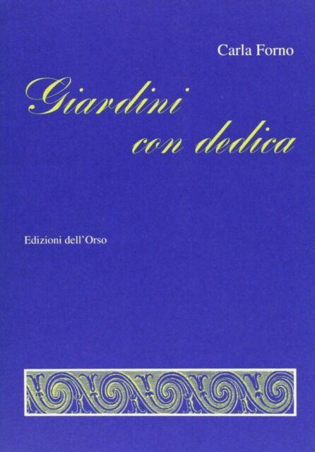 Giardini con dedica - [Edizioni dell'Orso]