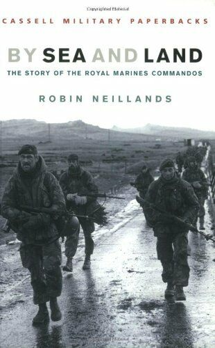 By Sea And Land: Story of the Royal Marine Commandos (CASSELL MILITARY PAPERBA,