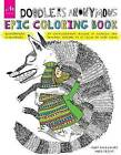 Doodler Anonymous Epic Coloring Book: An Extraordinary Mashup of Doodles and Drawings Begging to be Filled in with Color by Hugo Seijas, Rony Tako (Paperback, 2015)
