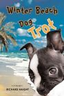 Winter Beach Dog Trot by Richard Haight 9780595714902 Hardback 2008