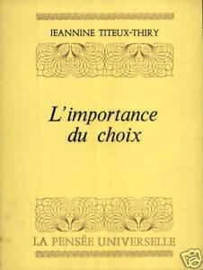 JEANNINE-TITEUX-THIRY-L-039-IMPORTANCE-DU-CHOIX-P-U