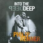 Into The Deep by Philip Renner (CD, 2013)