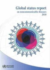 Global Status Report on Noncommunicable Diseases 2010 by World Health Organizat