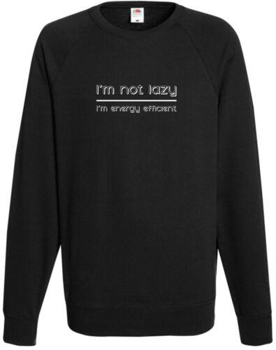 I/'m Not Lazy I/'m Energy Efficient Sweatshirt Funny Top Gift Joke Sweater  X-mas