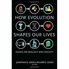 How Evolution Shapes Our Lives: Essays on Biology and Society by Princeton University Press (Paperback, 2016)