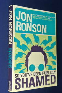 SO-YOU-039-VE-BEEN-PUBLICLY-SHAMED-Jon-Ronson-SOCIAL-MEDIA-SHAMING-Book