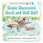 Rosie Raccoon's Rock and Roll Raft by Barbara deRubertis (Paperback / softback, 2011)