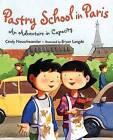 Pastry School in Paris: An Adventure in Capacity by Cindy Neuschwander (Hardback, 2009)